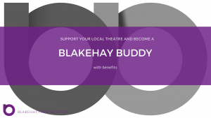 Buddy Membership @ The Blakehay Theatre | Weston-super-Mare | United Kingdom
